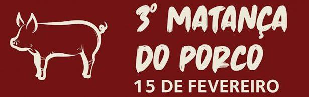 3ª Matança do Porco dia 15 de Fevereiro de 2020