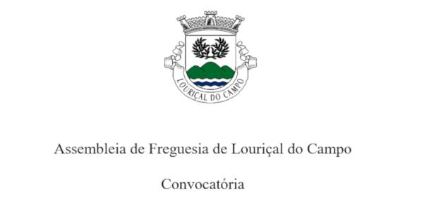 Convocatória – Assembleia de Freguesia de Louriçal do Campo 28-06-2019