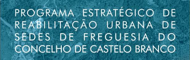 Programa Estratégico de Reabilitação Urbana de Sedes de Freguesia do Concelho de Castelo Branco